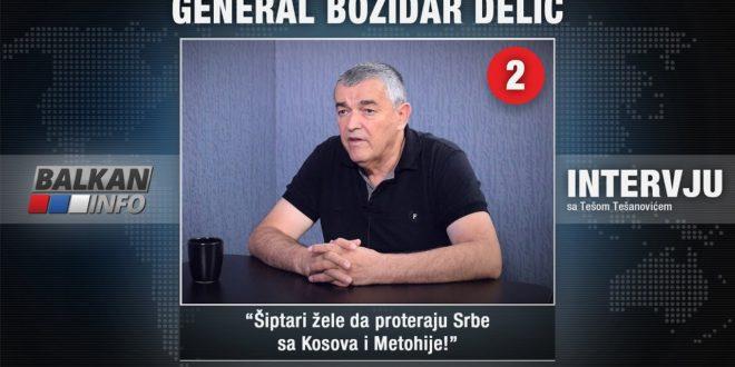 ИНТЕРВЈУ: Генерал Божидар Делић – Шиптари желе да протерају Србе са Косова и Метохије! (видео)