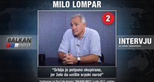 ИНТЕРВЈУ: Мило Ломпар - Србија је потпуно окупирана, јер желе да униште српски народ! (видео) 3