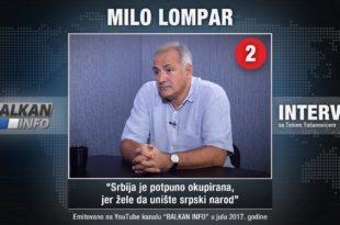 ИНТЕРВЈУ: Мило Ломпар - Србија је потпуно окупирана, јер желе да униште српски народ! (видео) 4
