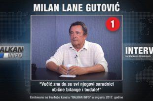 ИНТЕРВЈУ: Лане Гутовић - Вучић зна да су сви његови сарадници обичне битанге и будале! (видео)