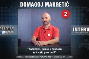 ИНТЕРВЈУ: Домагој Маргетић – Криминалци, тајкуни и политичари су чврсто повезани! (видео)