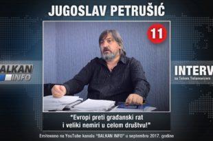 ИНТЕРВЈУ: Југослав Петрушић - Европи прети грађански рат и велики немири у целом друштву (видео)