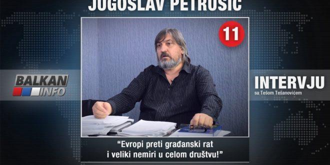 ИНТЕРВЈУ: Југослав Петрушић – Европи прети грађански рат и велики немири у целом друштву (видео)