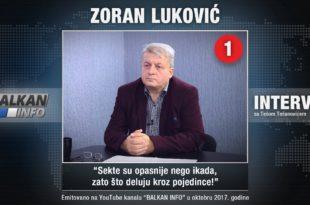 ИНТЕРВЈУ: Зоран Луковић - Секте су опасније него икада, зато што делују кроз појединце! (видео)