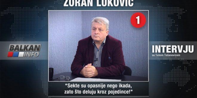 ИНТЕРВЈУ: Зоран Луковић – Секте су опасније него икада, зато што делују кроз појединце! (видео)