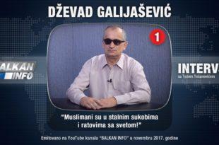 ИНТЕРВЈУ: Џевад Галијашевић - Муслимани су у сталним сукобима и ратовима са светом! (видео)
