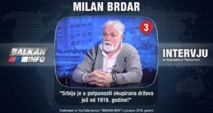 ИНТЕРВЈУ: Милан Брдар - Србија је у потпуности окупирана држава још од 1918. године! (видео) 24