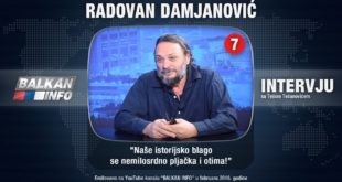 ИНТЕРВЈУ: Радован Дамјановић - Наше историјско благо се немилосрдно пљачка и отима! (видео)