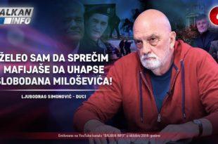 ИНТЕРВЈУ: Дуци Симоновић - Желео сам да спречим мафијаше да ухапсе Слободана Милошевића! (видео)