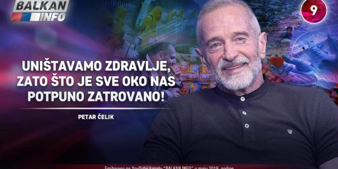 ИНТЕРВЈУ: Петар Челик - Уништавамо здравље, зато што је све око нас затровано! (видео) 1
