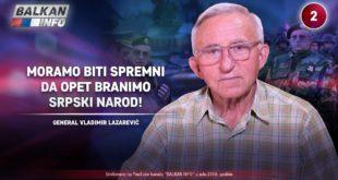 ИНТЕРВЈУ: Генерал Владимир Лазаревић – Морамо бити спремни да опет бранимо српски народ! (видео) 8