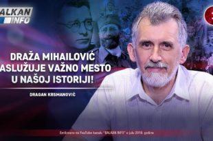 Пуковник Драган Kрсмановић - Дража Михаиловић заслужује важно место у нашој историји! (видео)