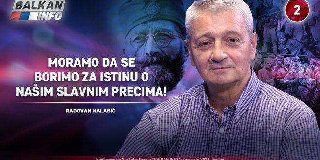ИНТЕРВЈУ: Радован Kалабић – Морамо да се боримо за истину о нашим славним прецима! (видео)