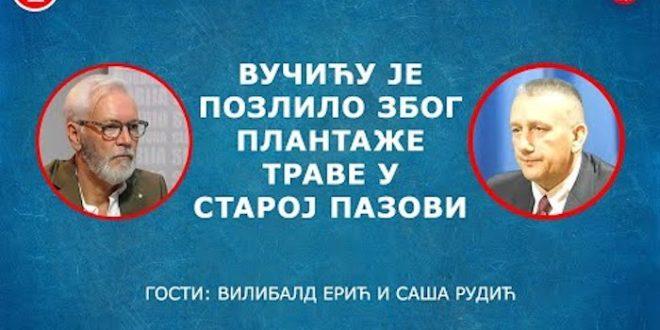 Вилибалд Ерић и Саша Рудић – Вучићу је позлило због плантаже траве у Пазови (видео)