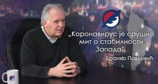Бранко Павловић: Коронавирус је срушио мит о стабилности Запада (видео)