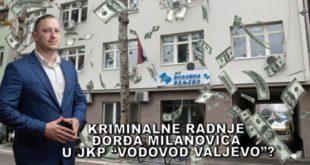 Ваљево: Ђорђе Милановић спроводи криминал у Водоводу?