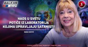 ИНТЕРВЈУ: Нада Kостић - Хаос у свету потиче из лабораторија којим управљају сатанисти! (видео)