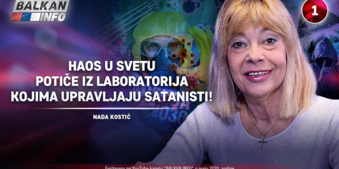 ИНТЕРВЈУ: Нада Kостић – Хаос у свету потиче из лабораторија којим управљају сатанисти! (видео)