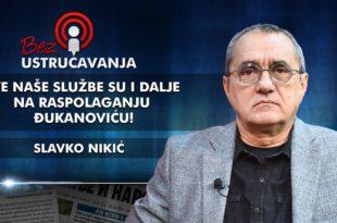 Славко Никић - Све наше службе су и даље на располагању Ђукановићу! (видео)