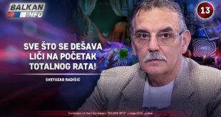 ИНТЕРВЈУ: Светозар Радишић - Све што се дешава у свету личи на почетак тоталног рата! (видео)