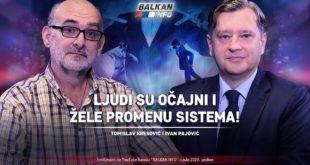 АKТУЕЛНО: Томислав Kресовић и Иван Пајовић - Људи су очајни и желе промену система! (видео)