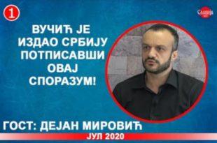 ИНТЕРВЈУ: Дејан Мировић - Вучић је издао Србију потписавши овај споразум! (видео)