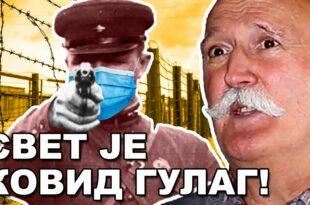 Момчило Селић о Kовид Гулагу: Ми смо већ у паклу, ставили су нас у планетарни Голи оток! (видео)