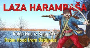 Лаза Харамбаша – Робин Худ из Батајнице (видео)