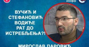 ИНТЕРВЈУ: Мирослав Паровић - Вучић и Стефановић водиће рат до истребљења?! (видео)