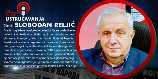 БЕЗ УСТРУЧАВАЊА – Слободан Рељић: У току је операција да се људи претворе у послушно стадо! (видео)