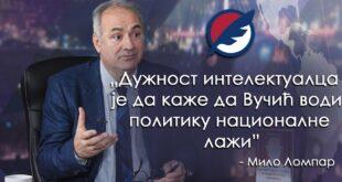 Мило Ломпар: Дужност интелектуалца је да каже да Вучић води политику националне лажи (видео)