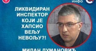 Милан Думановић: Ликвидиран инспектор који је хапсио Вељу Невољу! (видео)