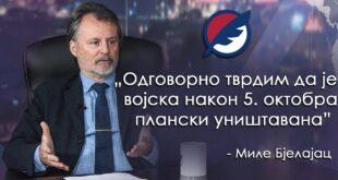 Миле Бјелајац: Одговорно тврдим да је војска након 5. октобра плански уништавана (видео)