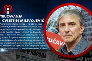 Цвијетин Миливојевић: Палмер тражи да опозиције не спречава Вучића у предаји Kосова! (видео)