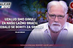 ИНТЕРВЈУ: Милан Брдар - Узалуд смо гинули за лажну браћу, требало се борити за Србију! (видео)