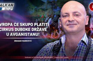 ИНТЕРВЈУ: Драган Марковић - Европа ће скупо платити циркус дубоке државе у Авганистану! (видео)