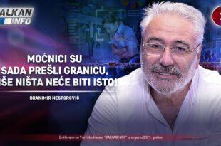 ИНТЕРВЈУ: Бранимир Несторовић - Моћници су прешли границу, више ништа неће бити исто! (видео)