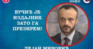 ИНТЕРВЈУ: Дејан Мировић - Вучић је издајник, зато га презирем! (видео)
