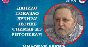 ИНТЕРВЈУ: Милован Бркић - Данило показао Вучићу језиве снимке из Ритопека?! (видео)